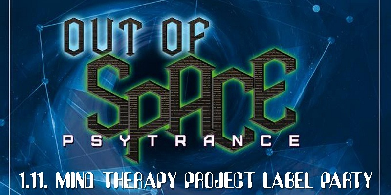OUT of SPACE - Mind Therapy Project Labelnight