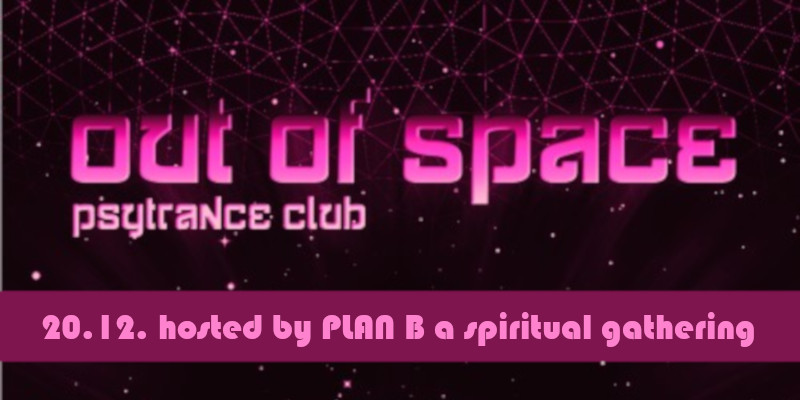 OUT of SPACE hosted by PLAN B a spiritual gathering