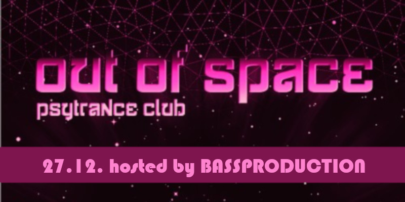 OUT of SPACE hosted by Bassproduction