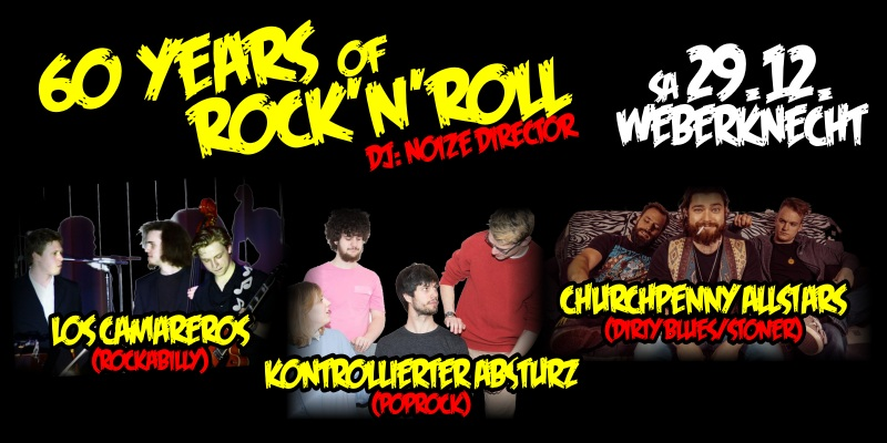 60 Years of Rock'n'Roll | live: Kontrollierter Absturz, Churchpenny Allstars, Los Camareros