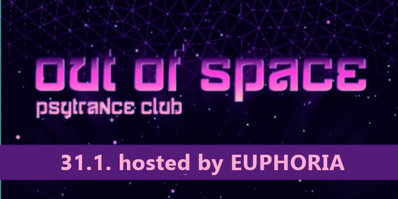 OUT of SPACE - hosted by EUPHORIA