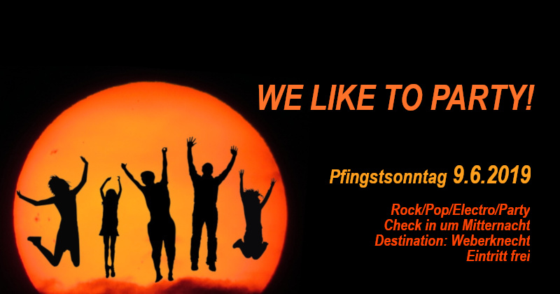 WE LIKE TO PARTY! am Pfingstsonntag