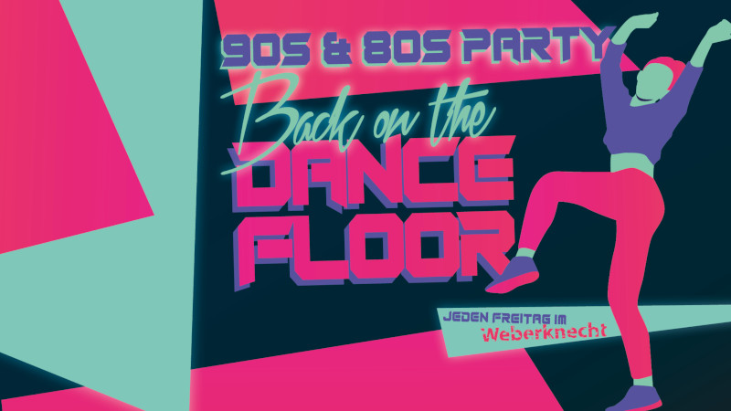 jeden Freitag: Back on the Dancefloor (90s & 80s Party)