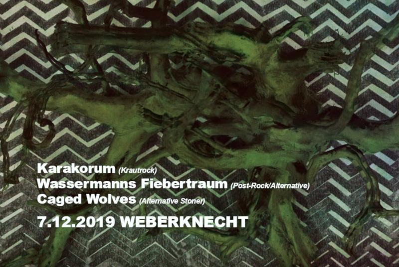 7.12.2019 Karakorum + Wassermanns Fiebertraum + Caged Wolves