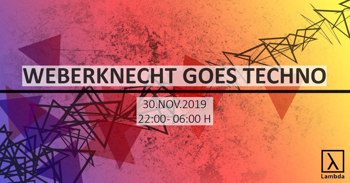 Sa 30.11.2019 Weberknecht goes Techno