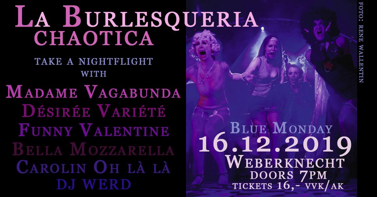 Mo 16.12.2019 La Burlesqueria chaotica
