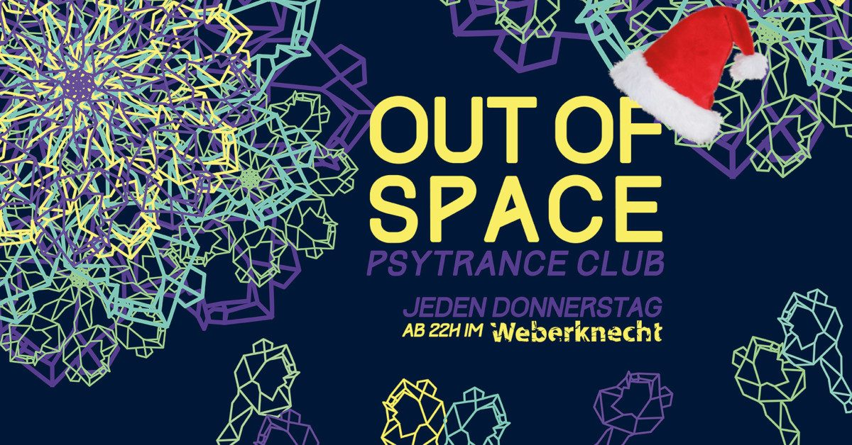 DO 26.12.2019 OUT of SPACE ~ Xmas Psytrance Club