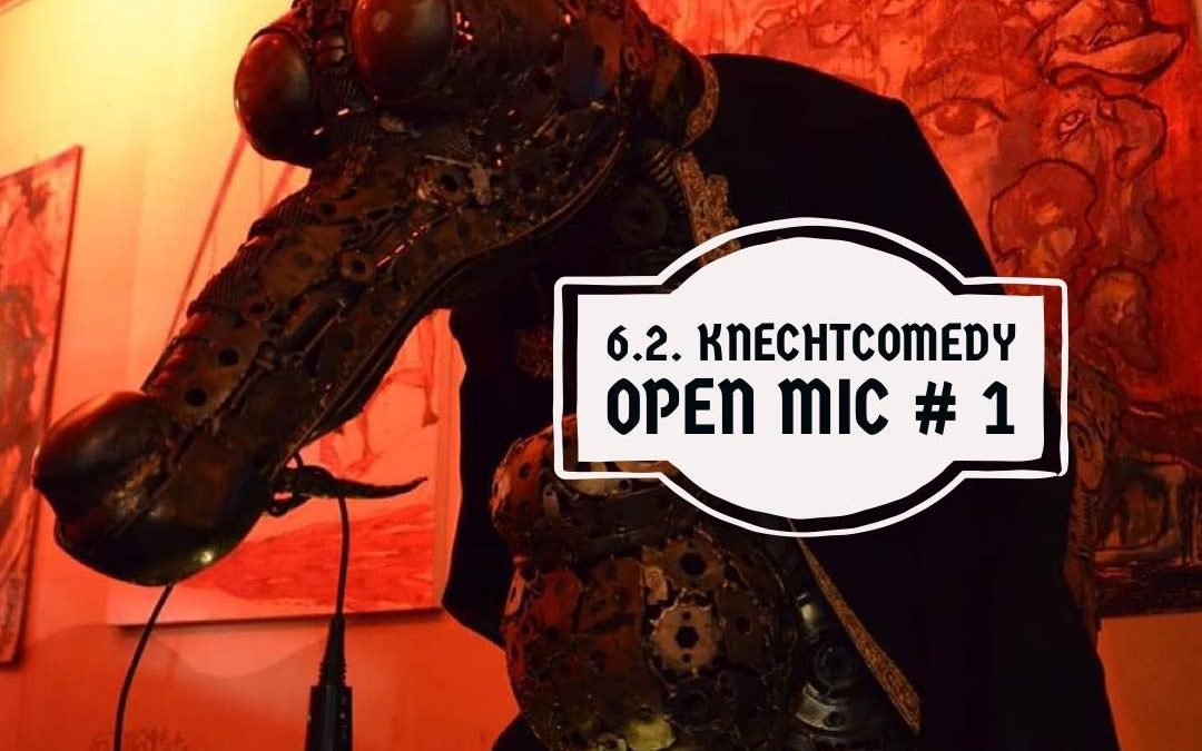 Do 6.2.2020 KnechtComedy Open Mic #1