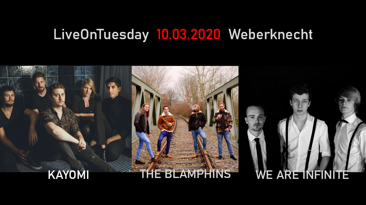 Di 10.3.2020 Live On Tuesday: Kayomi • The Blamphins • We Are Infinite